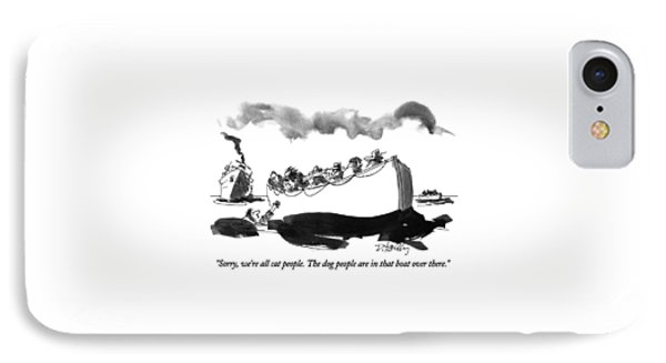Sorry, We're All Cat People.  The Dog People IPhone Case by Donald Reilly
