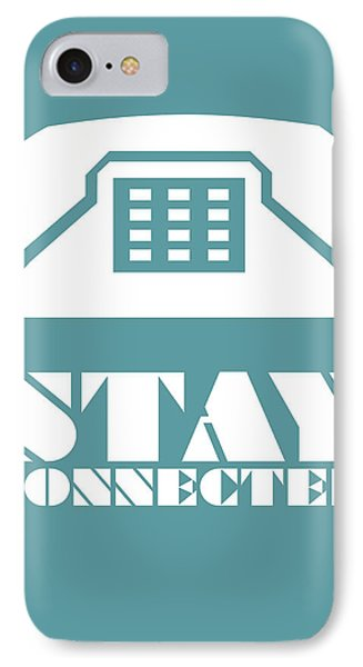 Stay Connected 4 IPhone Case