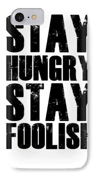 Stay Hungry Stay Foolish Poster White IPhone Case