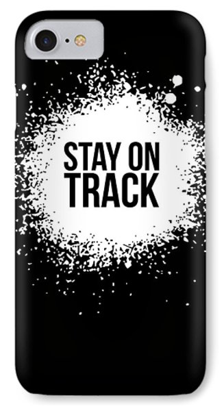 Stay On Track Poster Black IPhone Case by Naxart Studio