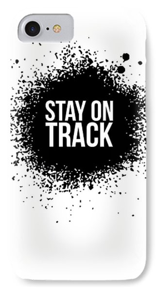 Stay On Track Poster White IPhone Case by Naxart Studio