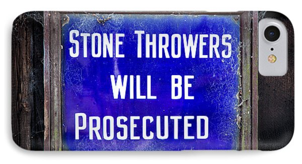 Stone Throwers Be Warned IPhone Case by Adrian Evans