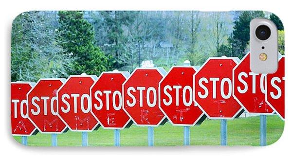 Stop Phone Case by Fraida Gutovich