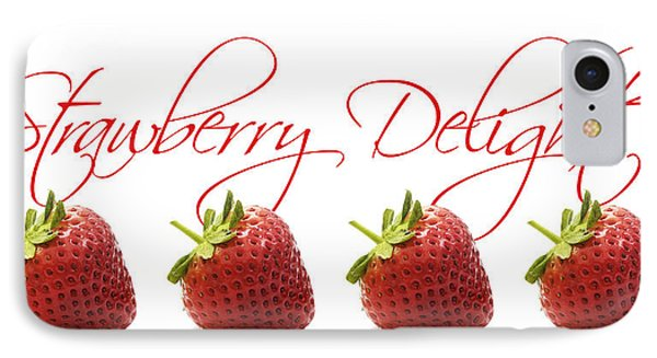 Strawberry Delight Phone Case by Natalie Kinnear