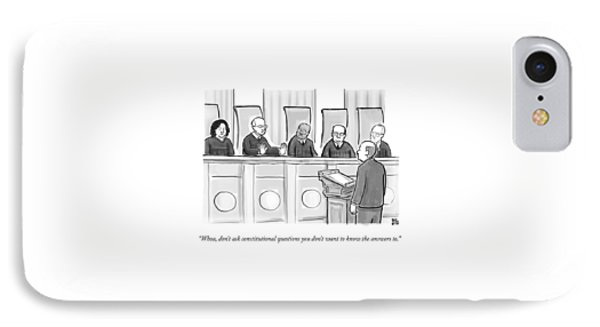 Supreme Court Justices Say To A Man Approaching IPhone Case by Paul Noth