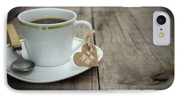 Take A Break Coffee Cup IPhone Case