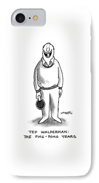 Ted Walderman: The Ping-pong Years IPhone Case by Henry Martin