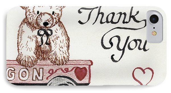 IPhone Case featuring the drawing Teddy Bear Thank You by Betty Denise