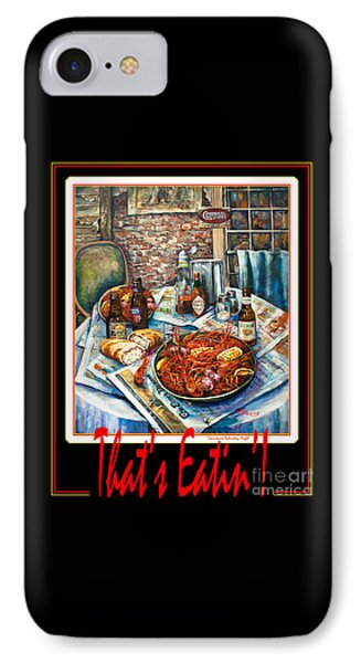 That's Eatin'  Phone Case by Dianne Parks