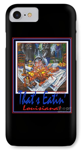 That's Eatin' Louisiana Phone Case by Dianne Parks