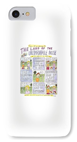 The Land Of The Uncomfortable Pause IPhone Case
