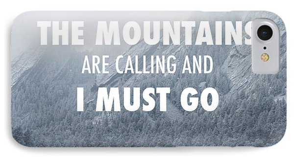 The Mountains Are Calling And I Must Go IPhone Case by Aaron Spong