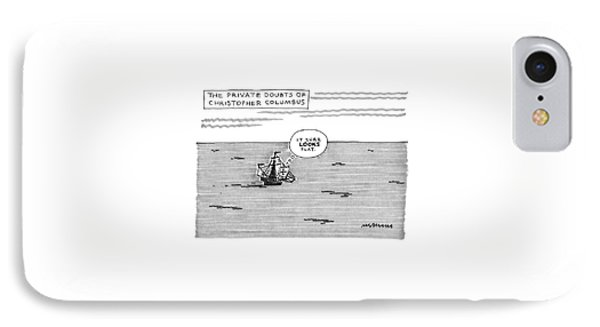 The Private Doubts Of Christopher Columbus IPhone Case by Mick Stevens