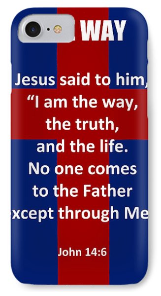The Way The Truth And The Life Poster IPhone Case