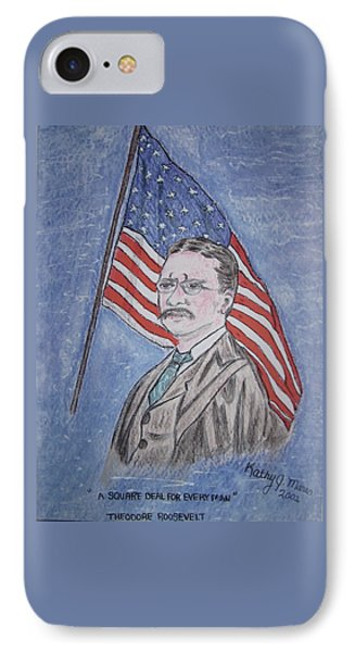Theodore Roosevelt Phone Case by Kathy Marrs Chandler
