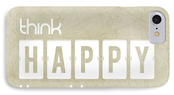 Think Happy Thoughts IPhone Case