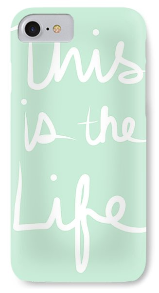 This Is The Life IPhone Case
