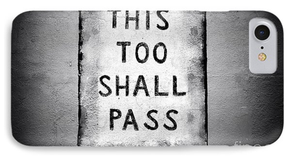 This Too Shall Pass Phone Case by John Rizzuto