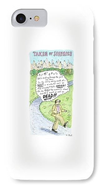 Title Taken By Surprise. While Strolling IPhone Case by Roz Chast