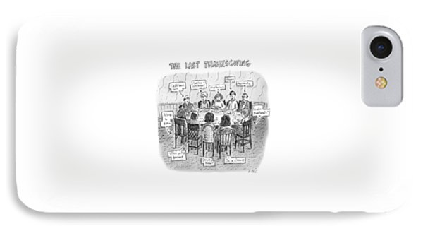 Title: The Last Thanksgiving. Family Seated IPhone Case by Roz Chast