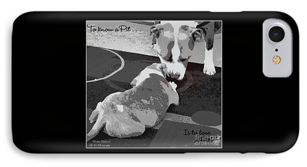 To Know A Pit Is To Love Phone Case by Bobbee Rickard