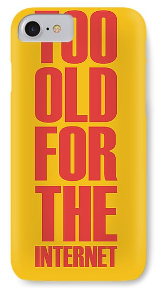 Too Old For The Internet Poster Yellow IPhone Case by Naxart Studio