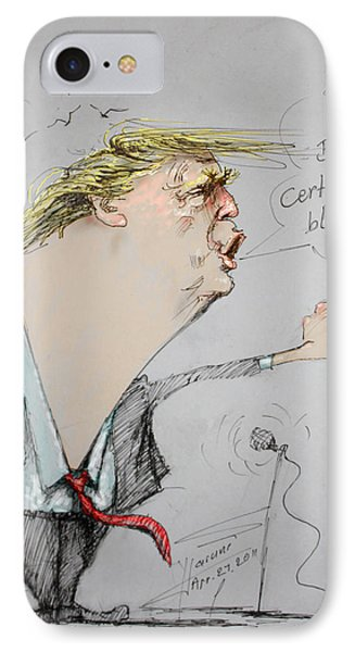 Trump In A Mission....much Ado About Nothing. IPhone 7 Case by Ylli Haruni