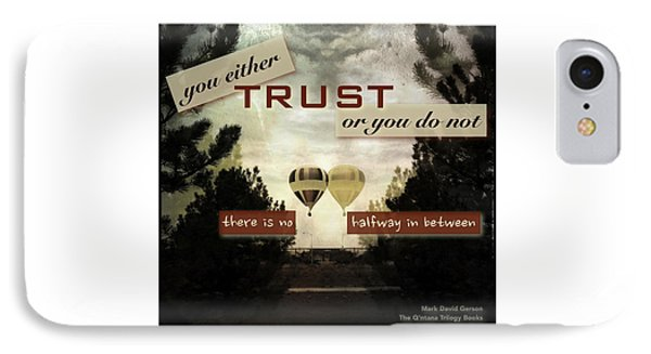 Trust IPhone Case by Mark David Gerson