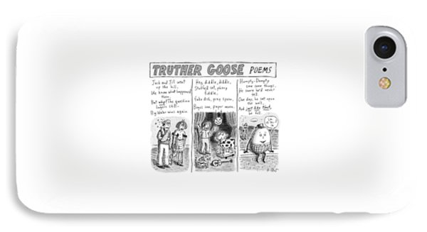 Truther Goose Poems -- A Triptych Of Mother Goose IPhone Case by Roz Chast