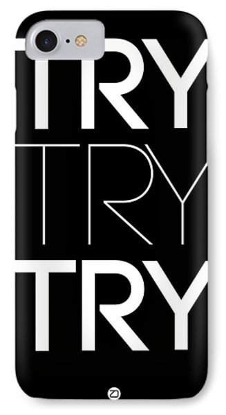 Try Try Try Poster Black IPhone Case by Naxart Studio
