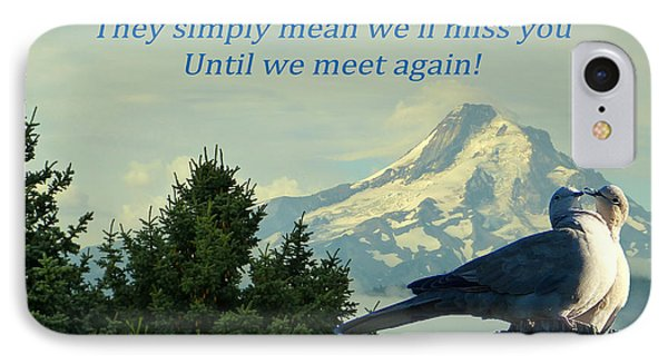 Until We Meet Again IPhone Case by Cindy Wright