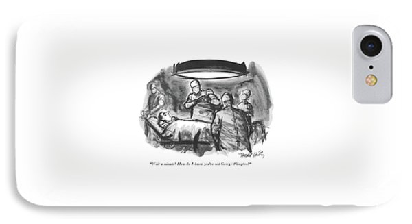 Wait A Minute!  How Do I Know You're Not George IPhone Case by Donald Reilly
