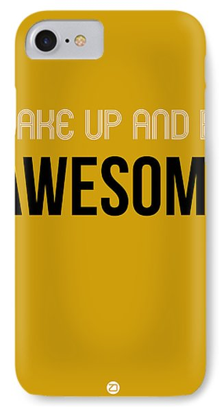 Wake Up And Be Awesome Poster Yellow IPhone Case by Naxart Studio
