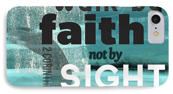 Walk By Faith- Contemporary Christian Art IPhone Case by Linda Woods
