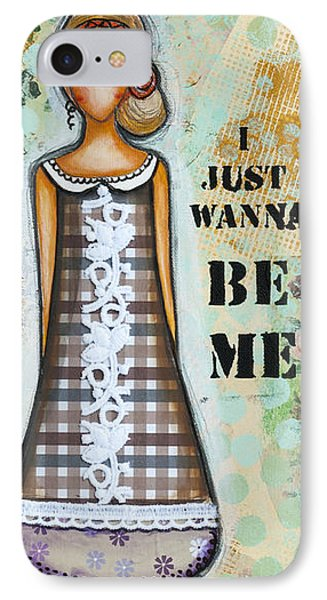 IPhone Case featuring the mixed media Wanna Be Me Inspirational Mixed Media Folk Art  by Stanka Vukelic