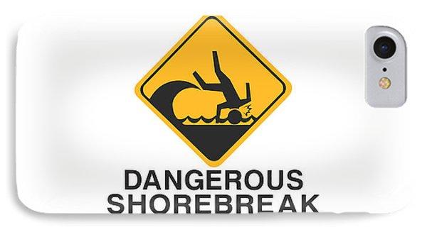 Warning Dangerous Shorebreak IPhone Case