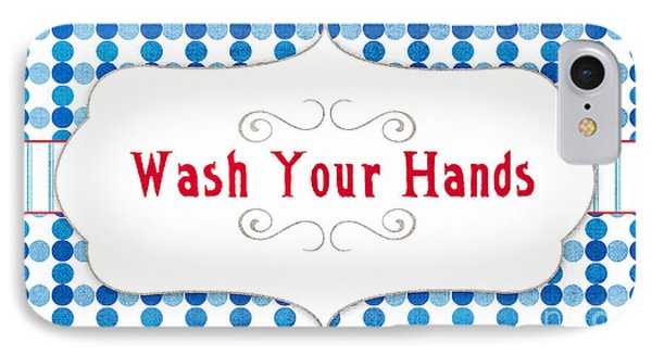 Wash Your Hands Sign IPhone Case by Linda Woods