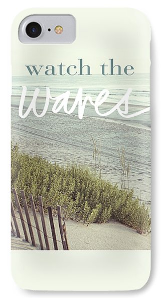 Watch The Waves IPhone Case by Kathy Mansfield