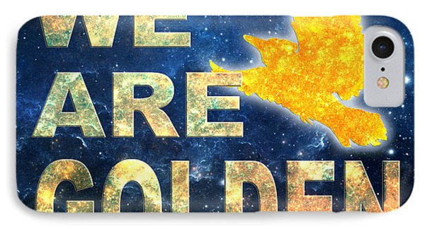 IPhone Case featuring the digital art We Are Golden by Ginny Gaura