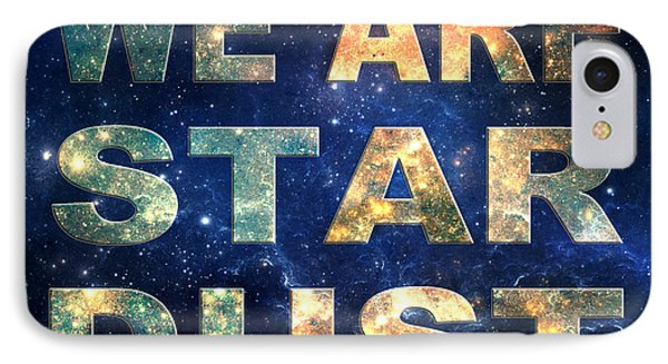 IPhone Case featuring the digital art We Are Stardust by Ginny Gaura