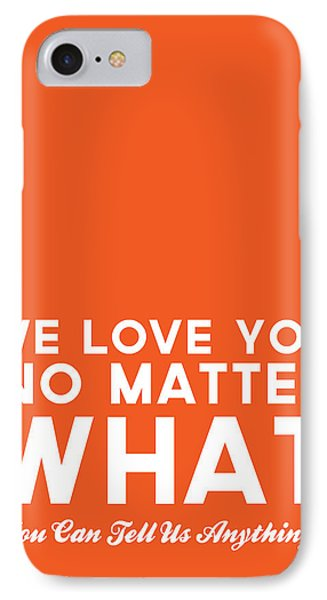 We Love You No Matter What - Greeting Card Phone Case by Linda Woods
