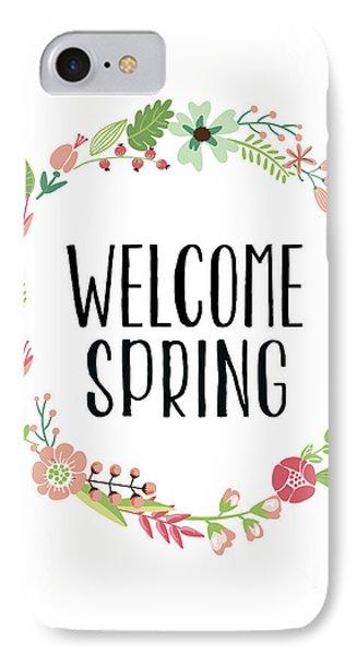 Welcome Spring IPhone Case by Natalie Skywalker