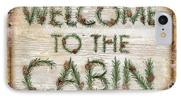 Welcome To The Cabin Phone Case by JQ Licensing