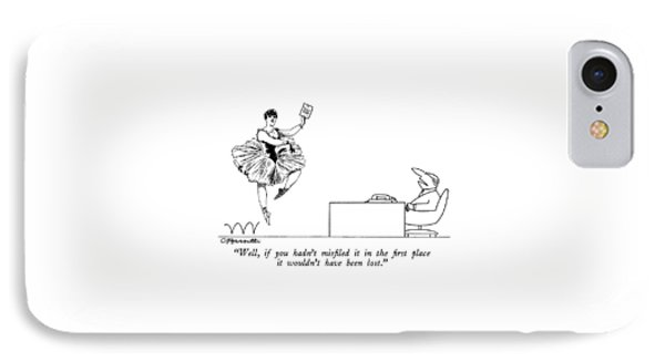 Well, If You Hadn't Misfiled It In The First IPhone Case by Charles Barsotti