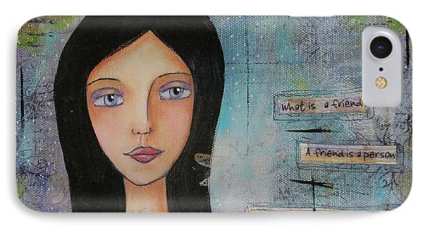 IPhone Case featuring the painting What Is A Friend # 2 by Nicole Nadeau