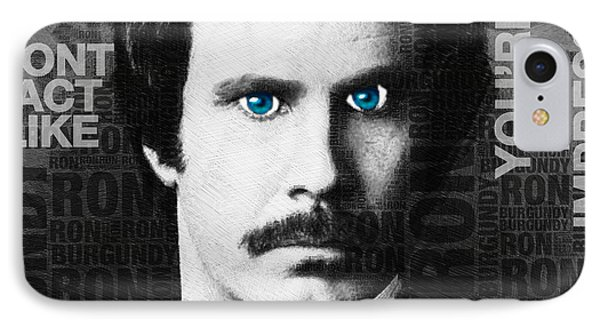 Will Ferrell Anchorman The Legend Of Ron Burgundy Words Black And White Phone Case by Tony Rubino