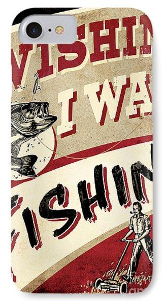 Wishin I Was Fishin IPhone Case by JQ Licensing