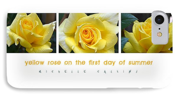Yellow Rose On The First Day Of Summer IPhone Case by Michelle Calkins