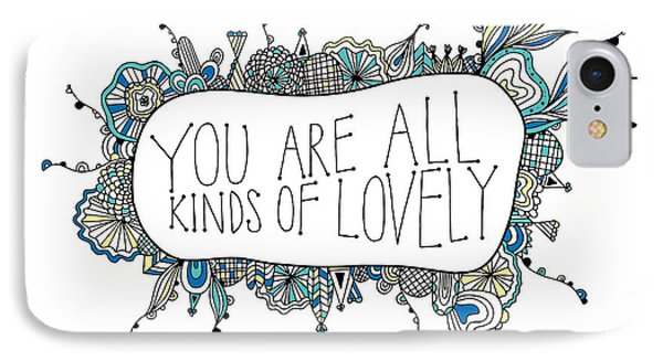You Are All Kinds Of Lovely IPhone Case
