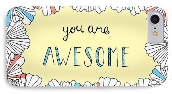 You Are Awesome IPhone Case